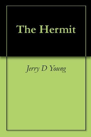 The Hermit Jerry D. Young