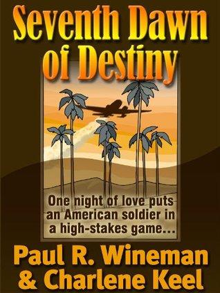 Seventh Dawn Of Destiny  by  Paul R. Wineman