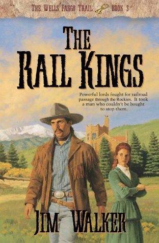 The Rail Kings (Wells Fargo Trail Book #3)  by  Jim  Walker