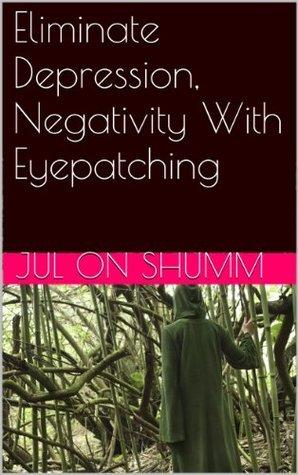 Eliminate Depression, Negativity With Eyepatching  by  Jul on Shumm