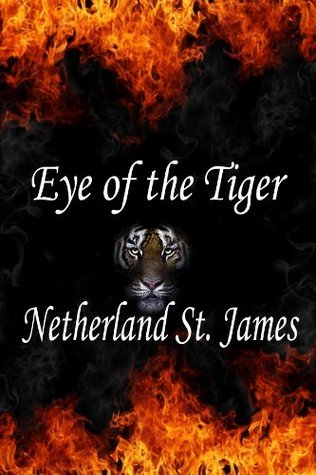 Eye of the Tiger  by  Netherland St. James