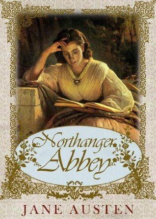 Northanger Abbey [Special Illustrated Edition] [Annotated with Literary History And Criticism ] [Free Audio Links] Jane Austen