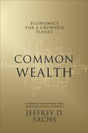 Economics For A Crowded Planet: Common Wealth Jeffrey D. Sachs
