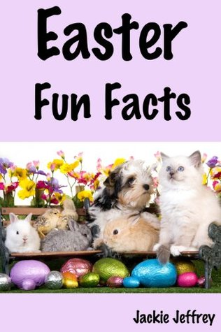 Easter Fun Facts (a fact and trivia book for kids)  by  Jackie Jeffrey
