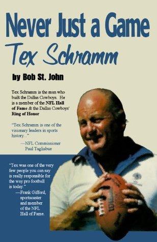 Never Just a Game: Tex Schramm  by  Bob St. John