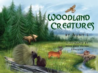 Woodland Creatures  by  Aunt L.