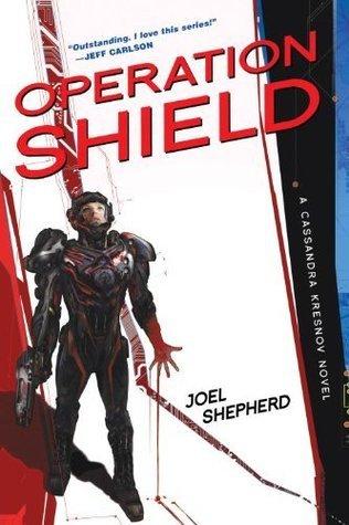 Operation Shield (Cassandra Kresnov, #5)  by  Joel Shepherd