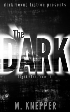 The Dark  by  S.A. Lusher