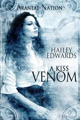 A Kiss of Venom (Araneae Nation, #3.5) Hailey Edwards