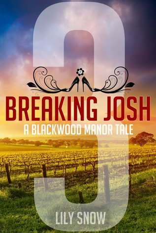 Breaking Josh 3 (Blackwood Manor Training Center)  by  Lily Snow