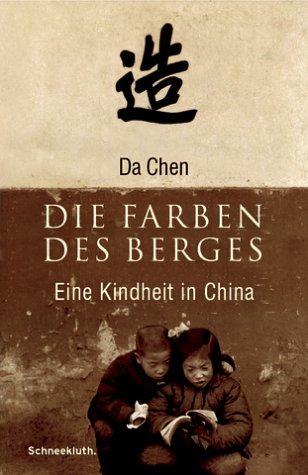 Die Farben des Berges. Eine Kindheit in China Da Chen