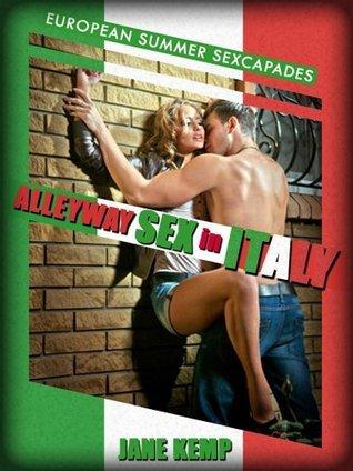 ALLEYWAY SEX IN ITALY: A Public Sex Short Jane Kemp