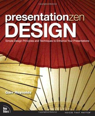 Presentacion Zen: Ideas Sencillas Para El Diseno De Presentaciones  by  Garr Reynolds