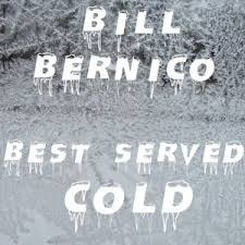Best Served Cold  by  Bill Bernico