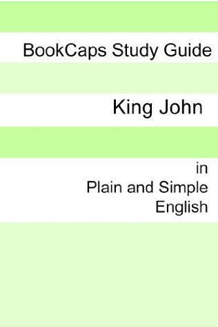 King John In Plain and Simple English (A Modern Translation and the Original Version) BookCaps