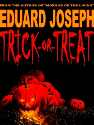 Trick-or-Treat  by  Eduard Joseph