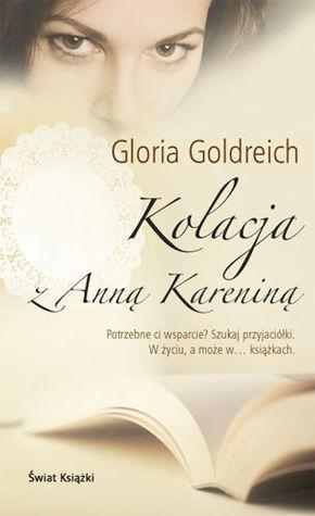 Kolacja z Anną Kareniną  by  Gloria Goldreich