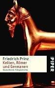 Kelten, Römer Und Germanen  by  Friedrich Prinz