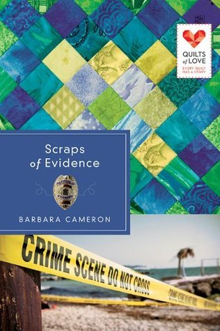 Scraps of Evidence: Quilts of Love Series  by  Barbara  Cameron