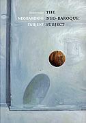 Neobarokni subjekt: Lovro Artuković i slike našeg vremena = The neo-baroque subject: Lovro Artuković and images of our time  by  Krešimir Purgar