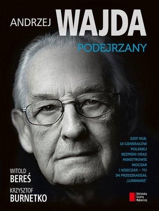 Andrzej Wajda. Podejrzany  by  Witold Bereś