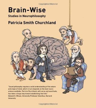 Brain-Wise: Studies in Neurophilosophy (Bradford Books)  by  Patricia S. Churchland