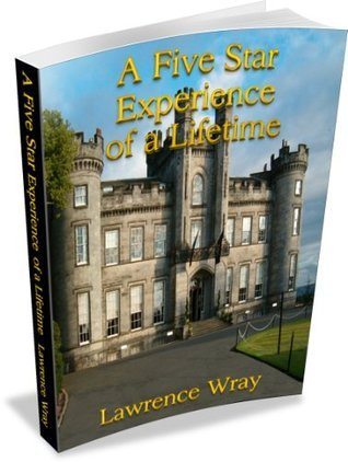 A Five Star Experience of a Lifetime  by  Lawrence Wray