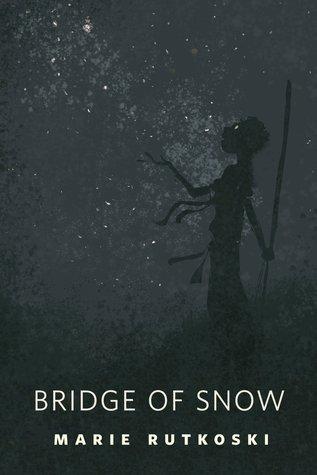 Bridge of Snow (The Winners Trilogy, #0.5) Marie Rutkoski