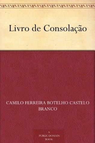 Livro de Consolação  by  Camilo Castelo Branco