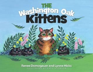The Washington Oak Kittens  by  Renee Domogauer