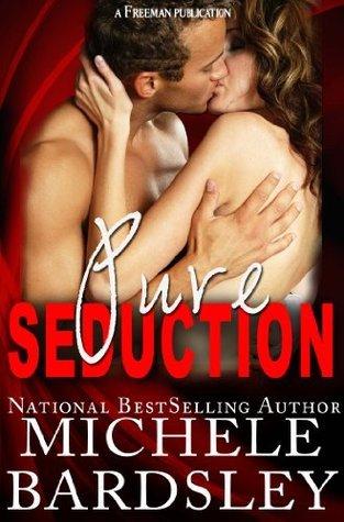 Pure Seduction  by  Michele Bardsley