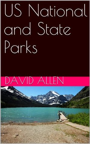 National and State Parks in the United States: Amazing Picture Book  by  David  Allen
