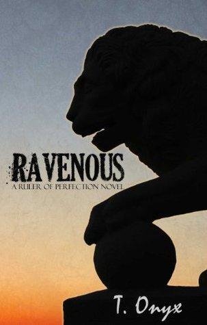 Ravenous  by  T. Onyx