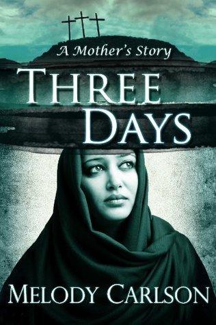 Three Days Melody Carlson