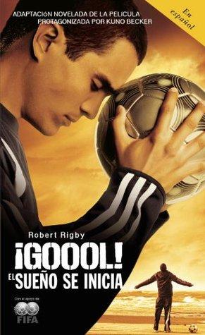 ¡Gool!: El sueno se inicia... (Vintage Espanol) Robert Rigby