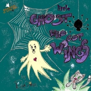 Childrens books: Little Ghost Who Got Wings ReGina L. Norlinde