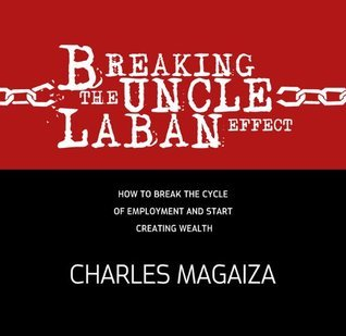 Breaking the Uncle Laban Effect Charles Magaiza