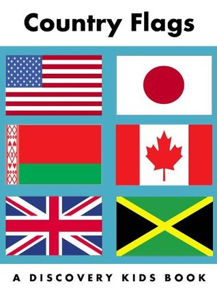 Country Flags: A Discovery Kids Book  by  Andrea Arnold