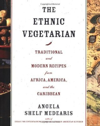 The Ethnic Vegetarian: Traditional and Modern Recipes from Africa, America, and the Caribbean  by  Angela Shelf Medearis
