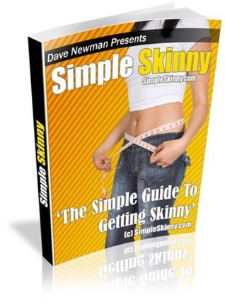 Simple Skinny - The Simple Guide To Getting Skinny  by  Dave Newman