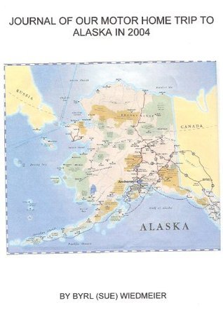 Alaska Motor Home Trip-2004 Byrl (Sue) Wiedmeier