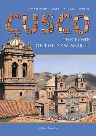 Cusco - The Rome of the New World  by  Roman Warszewski