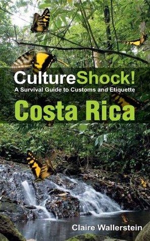 CultureShock! Costa Rica Claire Wallerstein