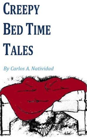 Creepy Bed Time Tales Carlos Natividad