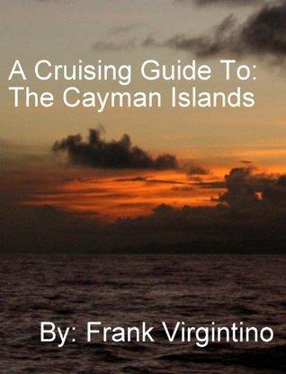 Cayman Island Cruising Guide  by  Frank Virgintino