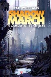El ascenso de las sombras (Shadowmarch, #3)  by  Tad Williams
