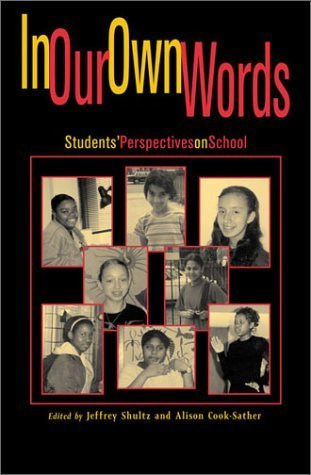 In Our Own Words: Students Perspectives on School  by  Jeffrey Shultz