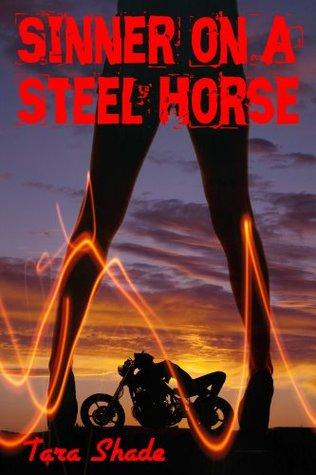 Sinner on a Steel Horse Tara Shade