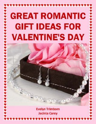 Great Romantic Gift Ideas for Valentines Day Jacinta Carey