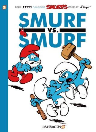 The Smurfs #12: Smurf versus Smurf (The Smurfs Graphic Novels) Peyo